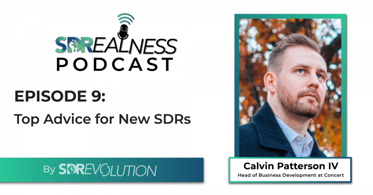 SDRealness Podcast Episode 9 Graphic Horizontal - Top Advice for SDRs with Calvin Patterson IV from Concert