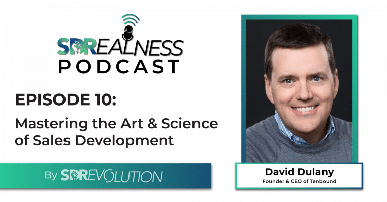 SDRealness Podcast Episode 10 Graphic Horizontal - Mastering the Art & Science of Sales Development with David Dulany from Tenbound