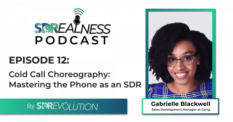 SDRealness Podcast Episode 12 Graphic Horizontal - Cold Call Choreography - Mastering the Phone as an SDR with Gabrielle Blackwell