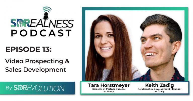 SDRealness Podcast Episode 13 Graphic Horizontal - Video Prospecting & Sales Development with Tara Horstmeyer & Keith Zadig from Gravy