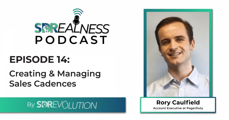 SDRealness Podcast Episode 14 Graphic Horizontal - Creating & Managing Sales Cadences with Rory Caulfield from PagerDuty