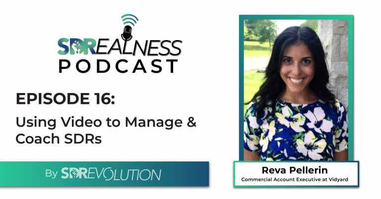 SDRealness Podcast Episode 16 Graphic Horizontal - Using Video to Manage & Coach SDRs with Reva Pellerin