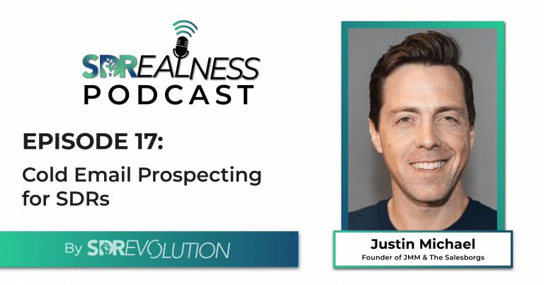 SDRealness Podcast Episode 17 Graphic Horizontal - Cold Email Prospecting for SDRs with Justin Michael from JMM