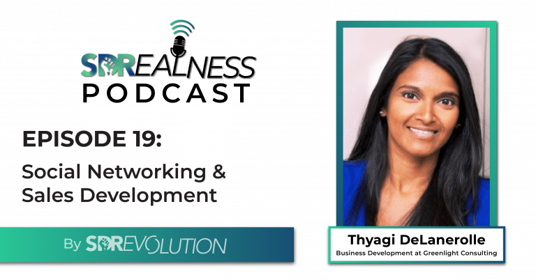 SDRealness Podcast Episode 19 Graphic Horizontal - Social Networking & Sales Development with Thyagi DeLanerolle from Greenlight Consulting
