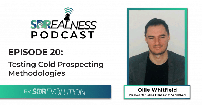 SDRealness Podcast Episode 20 Graphic Horizontal - Testing Cold Prospecting Methodologies with Ollie Whitfield from VanillaSoft
