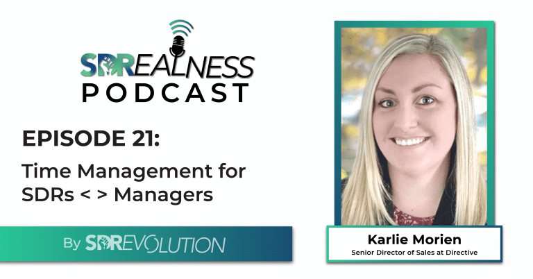 SDRealness Podcast Episode 21 Graphic Horizontal - Time Management for SDRs & Managers with Karlie Morien from Directive Consulting