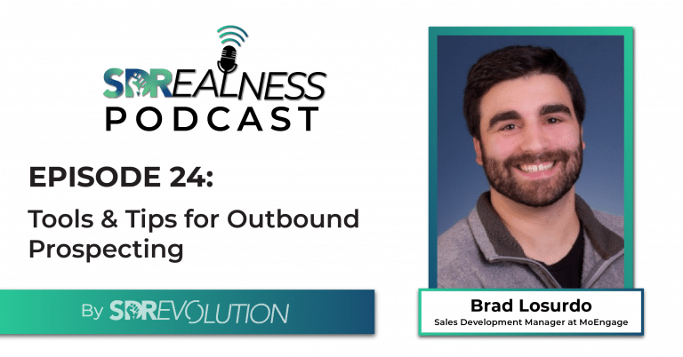 SDRealness Podcast Episode 24 Graphic Horizontal - Tools and Tips for Outbound Prospecting with Brad Losurdo from MoEngage