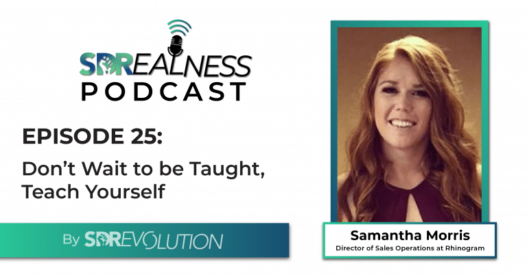 SDRealness Podcast Episode 25 Graphic Horizontal - Don't Wait to Be Taught, Teach Yourself with Samantha Morris from Rhinogram